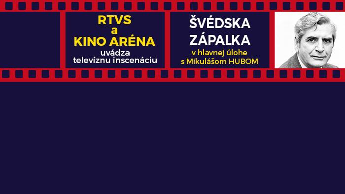 Kino Aréna - Švédska zápalka
