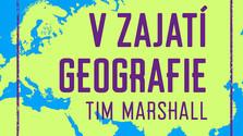 Tim Marshall: V zajatí geografie