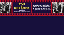 Kino Aréna: Jožko Púčik a jeho kariéra