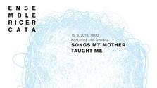 Koncert: Ensemble Ricercata - Songs My Mother Taught Me
